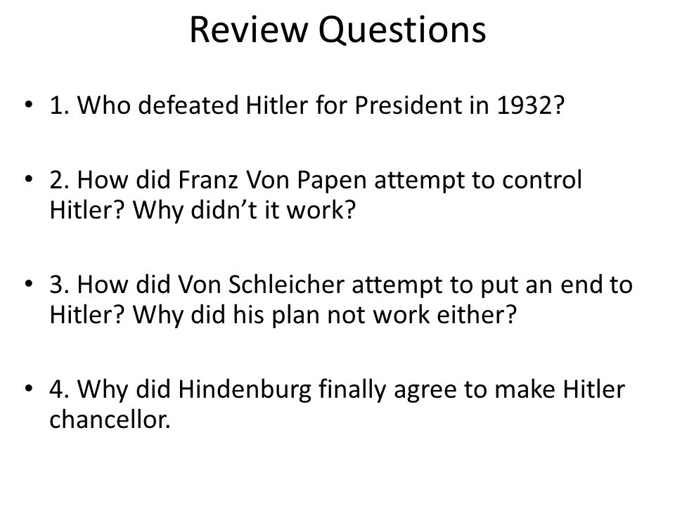 Review Questions 1. Who defeated Hitler for President in 1932.