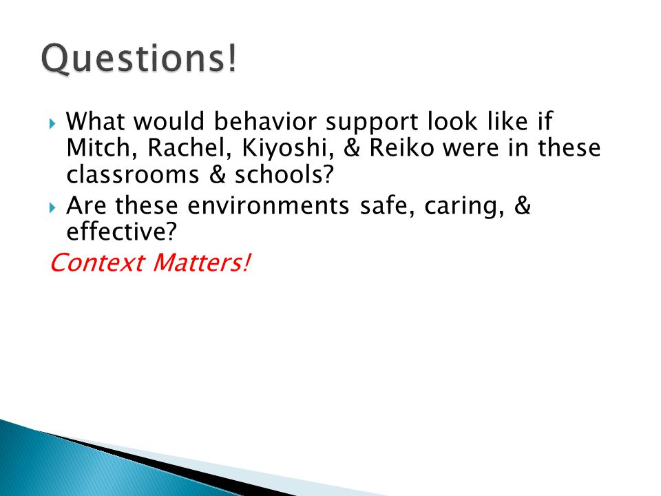 What would behavior support look like if Mitch, Rachel, Kiyoshi, & Reiko were in these classrooms & schools.