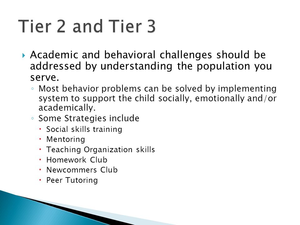 Academic and behavioral challenges should be addressed by understanding the population you serve.