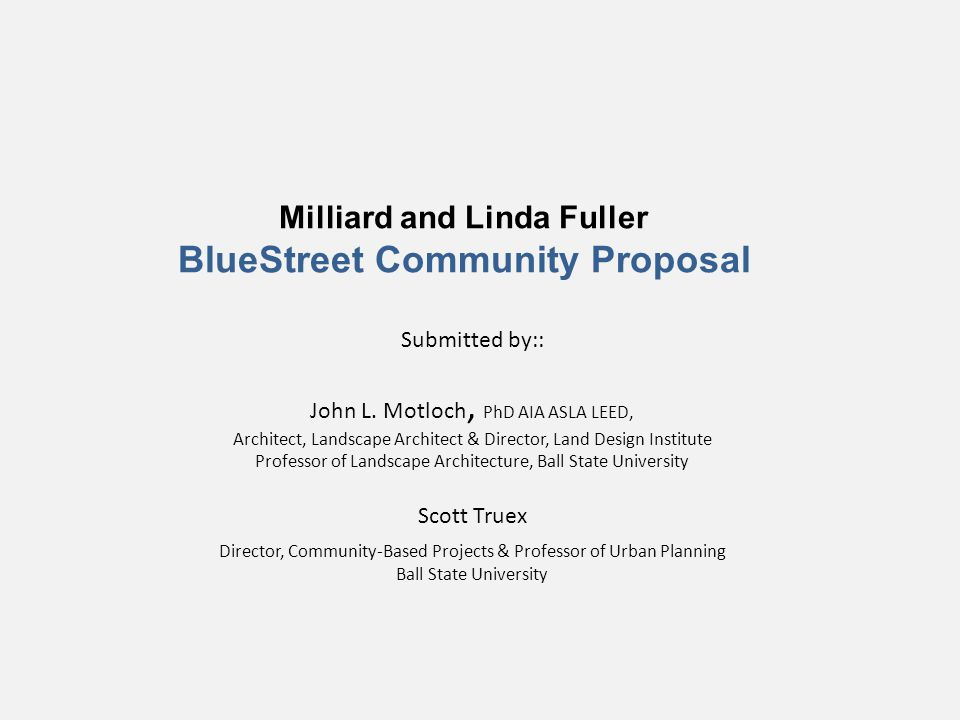Milliard and Linda Fuller BlueStreet Community Proposal Submitted by:: John L.