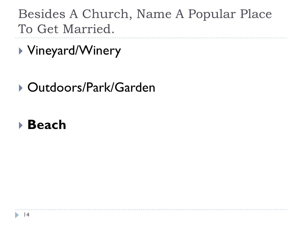 Besides A Church, Name A Popular Place To Get Married.