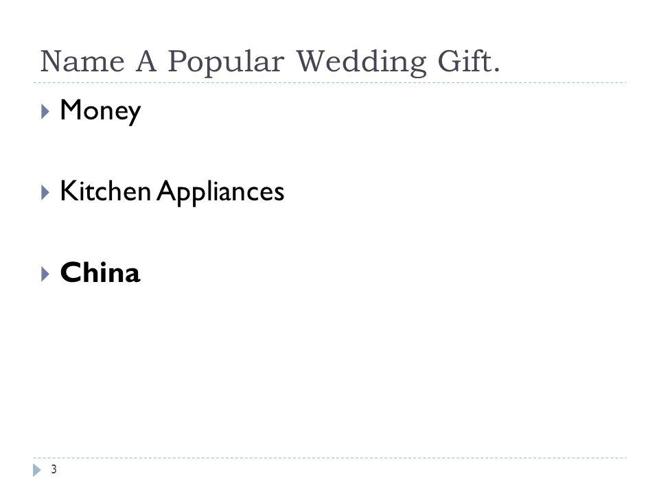 Name A Popular Wedding Gift. 3 Money Kitchen Appliances China