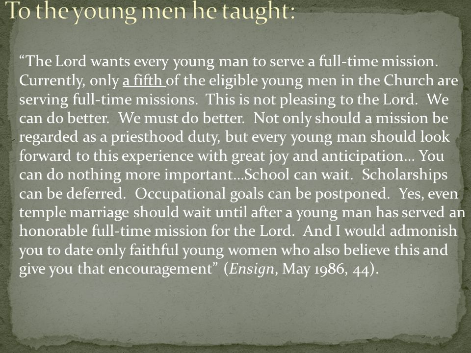 I do not worry about you young men who have recently returned from the mission field.