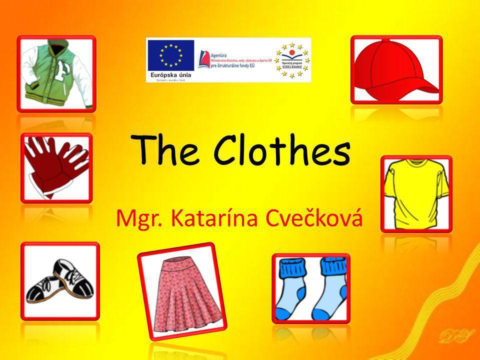 The Clothes Mgr. Katarína Cvečková