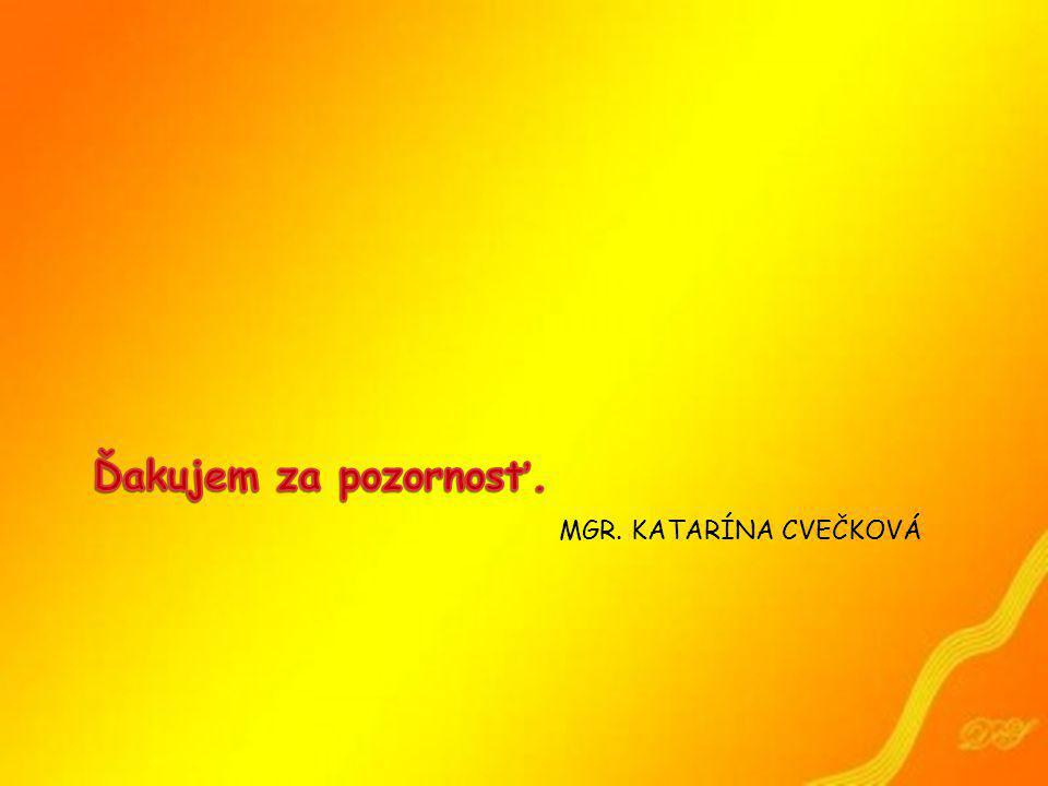 MGR. KATARÍNA CVEČKOVÁ