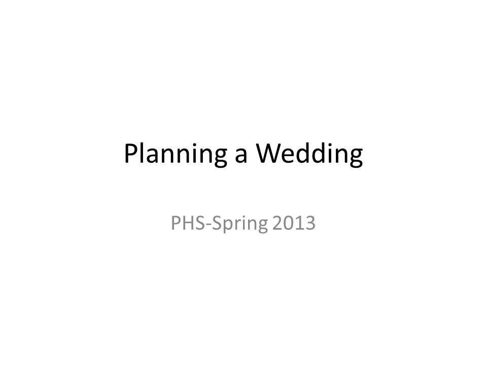 Planning a Wedding PHS-Spring 2013