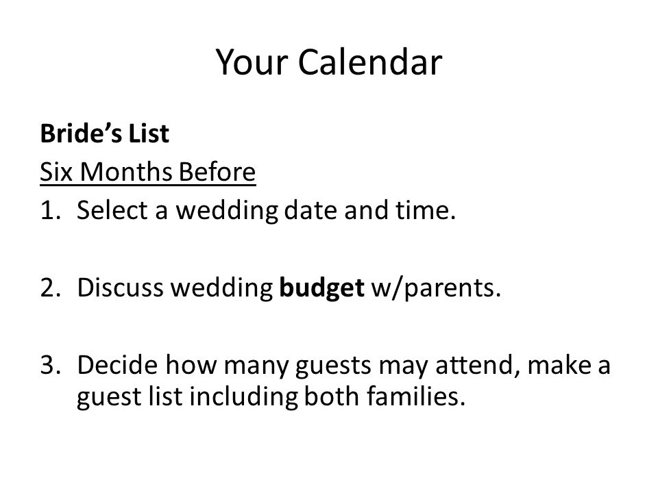 Your Calendar Brides List Six Months Before 1.Select a wedding date and time.
