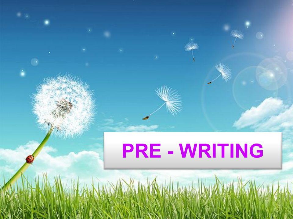 PRE - WRITING