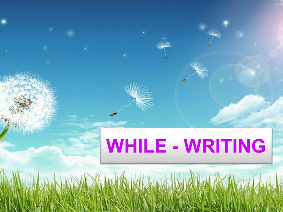 WHILE - WRITING