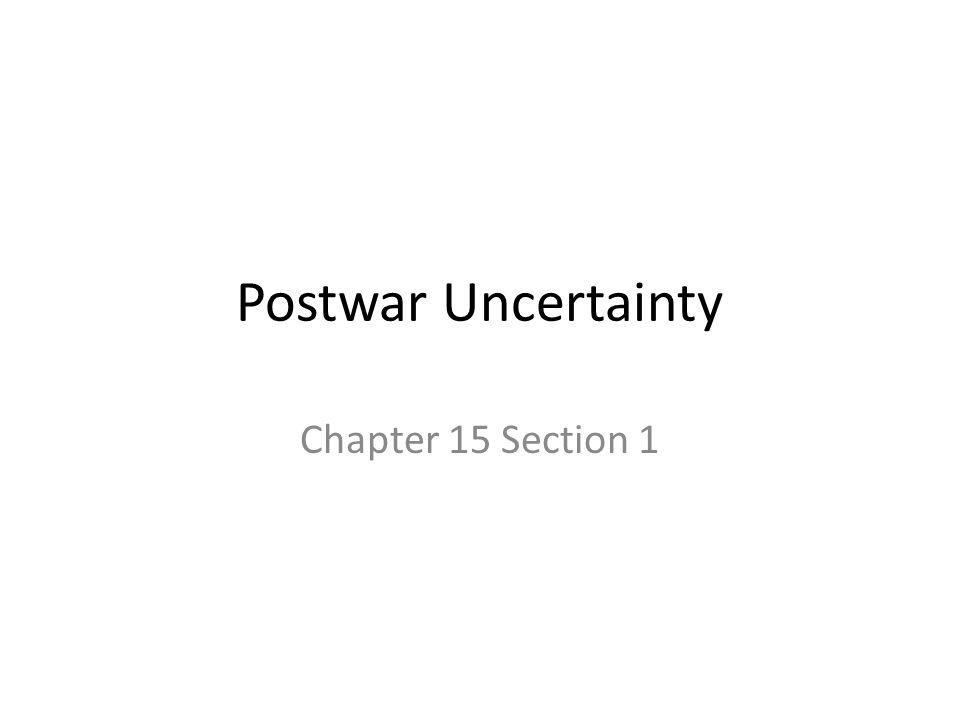Main Idea The postwar period was one of loss and uncertainty but also one of invention, creativity, and new ideas that changed the way people look(ed) at the world