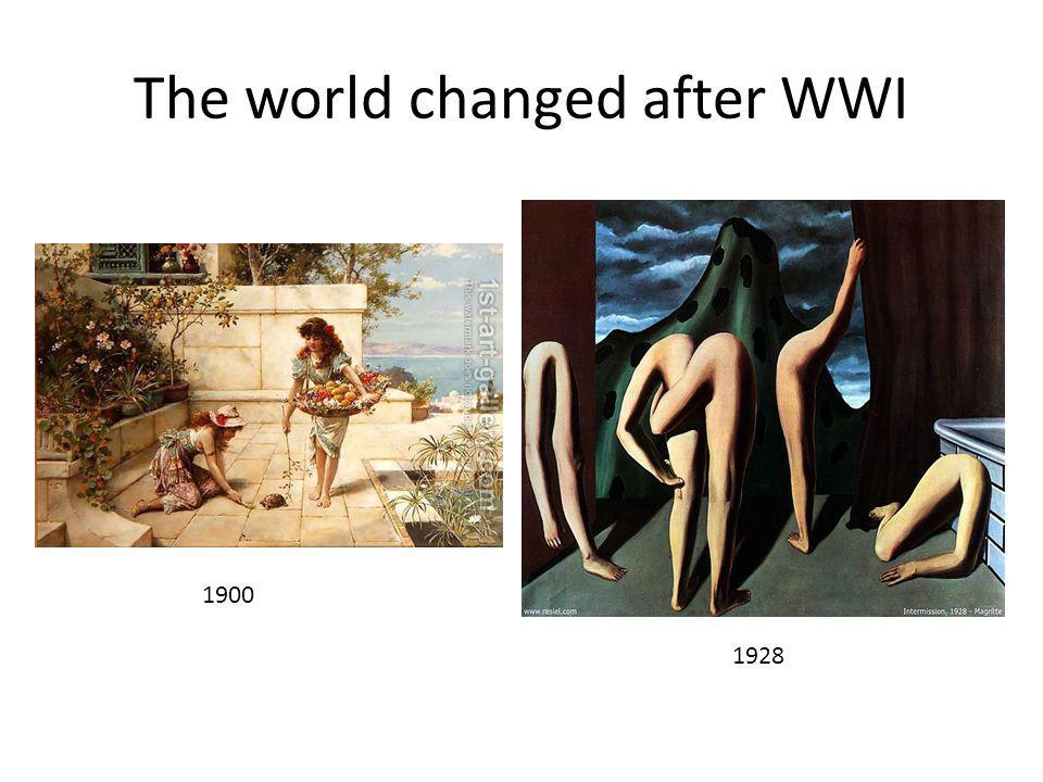 A changed world The horrors of WWI shattered the Enlightenment belief in progress and reason So people began questioning these and other traditional beliefs which lead to new ways to see the world and new ideas
