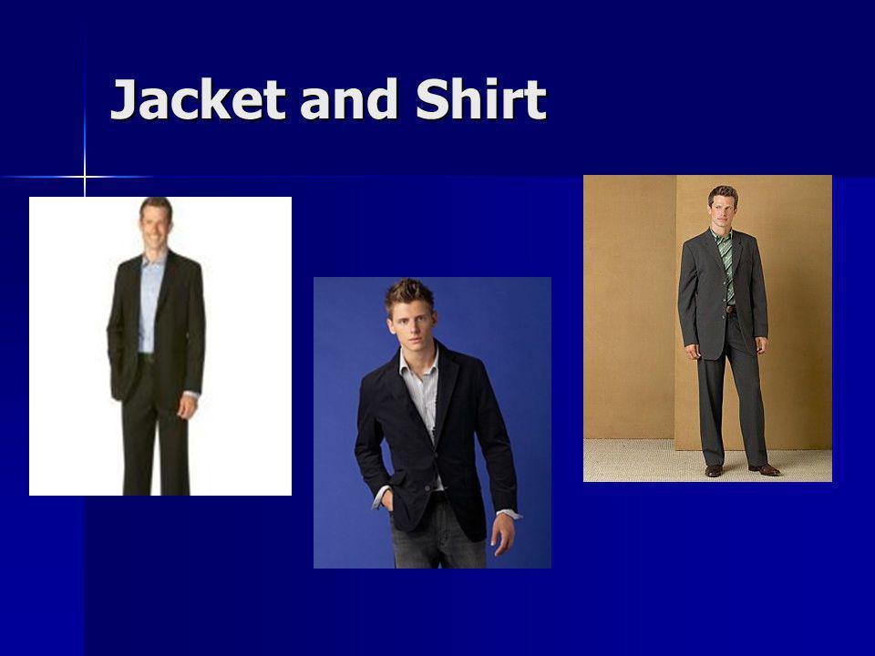 Jacket and Shirt