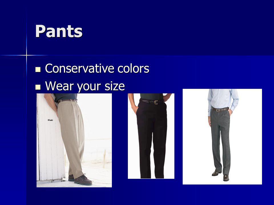 Pants Conservative colors Conservative colors Wear your size Wear your size