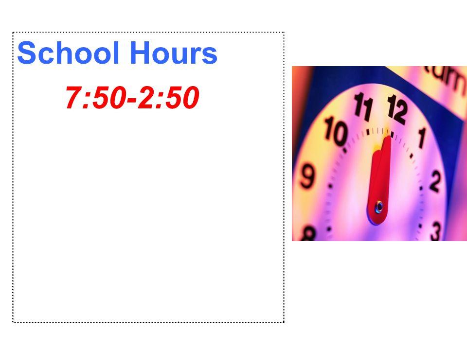 School Hours 7:50-2:50