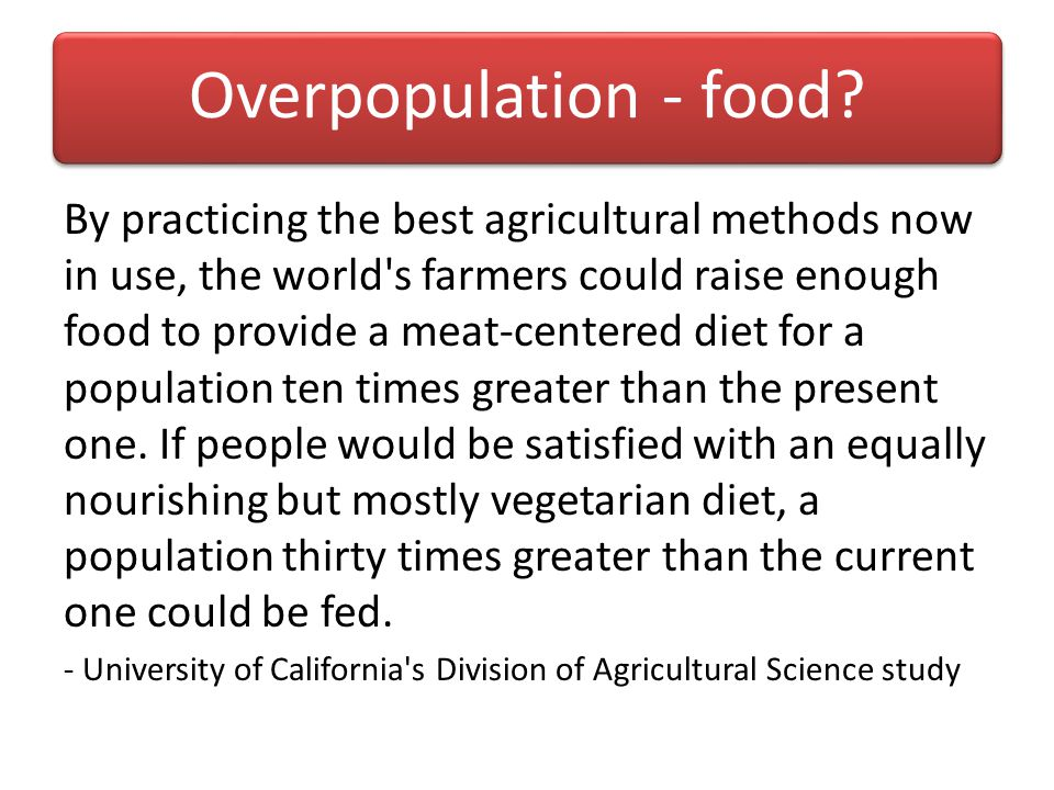 Overpopulation - food.