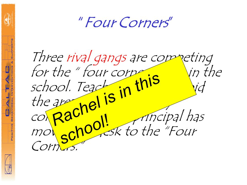 Four Corners Three rival gangs are competing for the four corners area in the school.