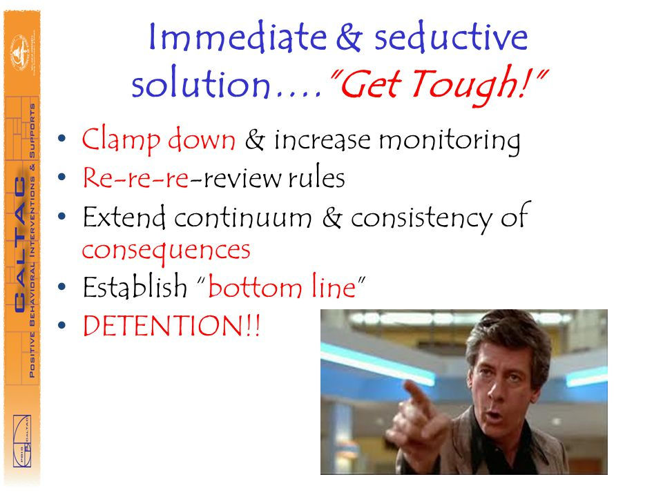 Immediate & seductive solution….Get Tough.