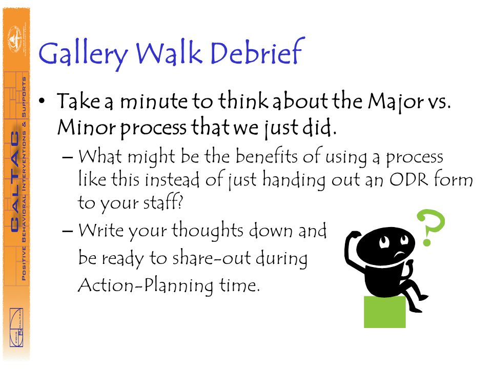 Gallery Walk Debrief Take a minute to think about the Major vs.
