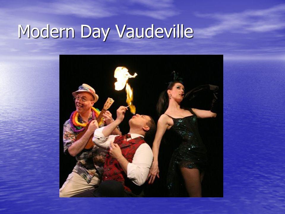 Modern Day Vaudeville
