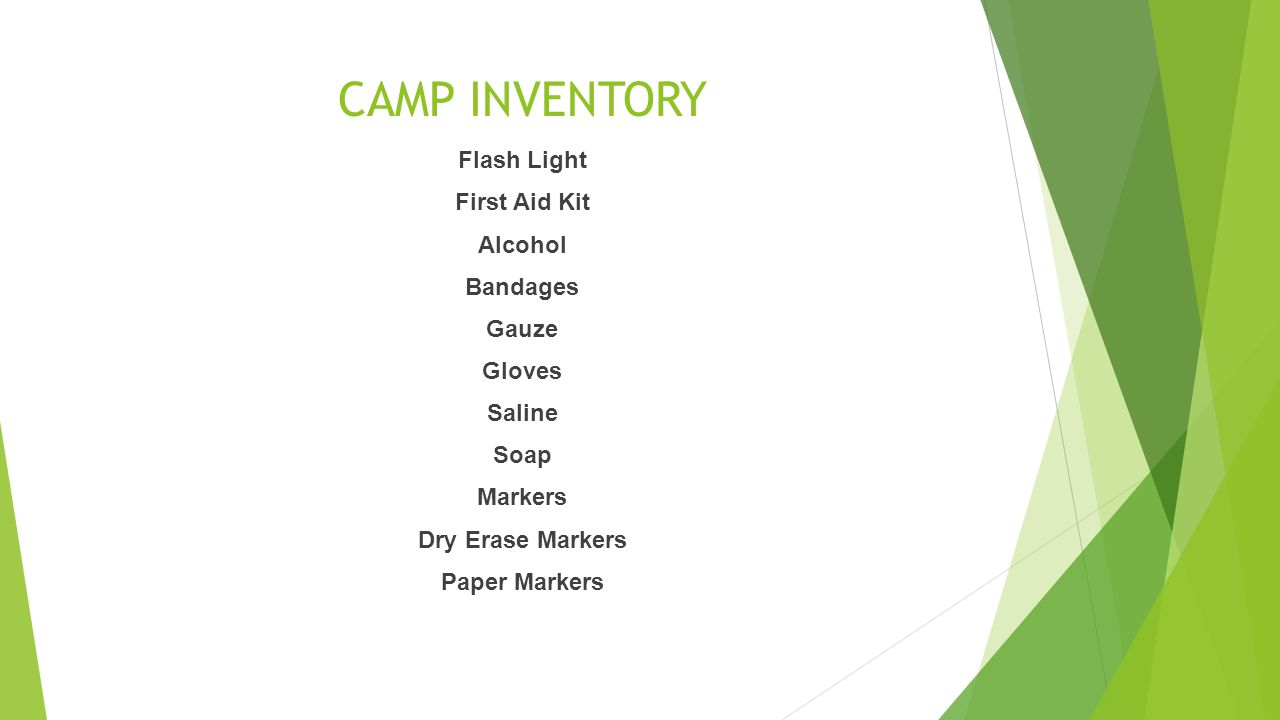 CAMP INVENTORY Flash Light First Aid Kit Alcohol Bandages Gauze Gloves Saline Soap Markers Dry Erase Markers Paper Markers