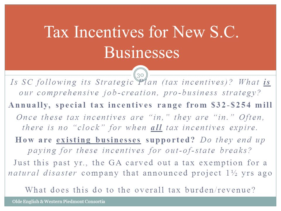 Is SC following its Strategic Plan (tax incentives)? What is our comprehensive job-creation, pro-business strategy? Annually, special tax incentives r
