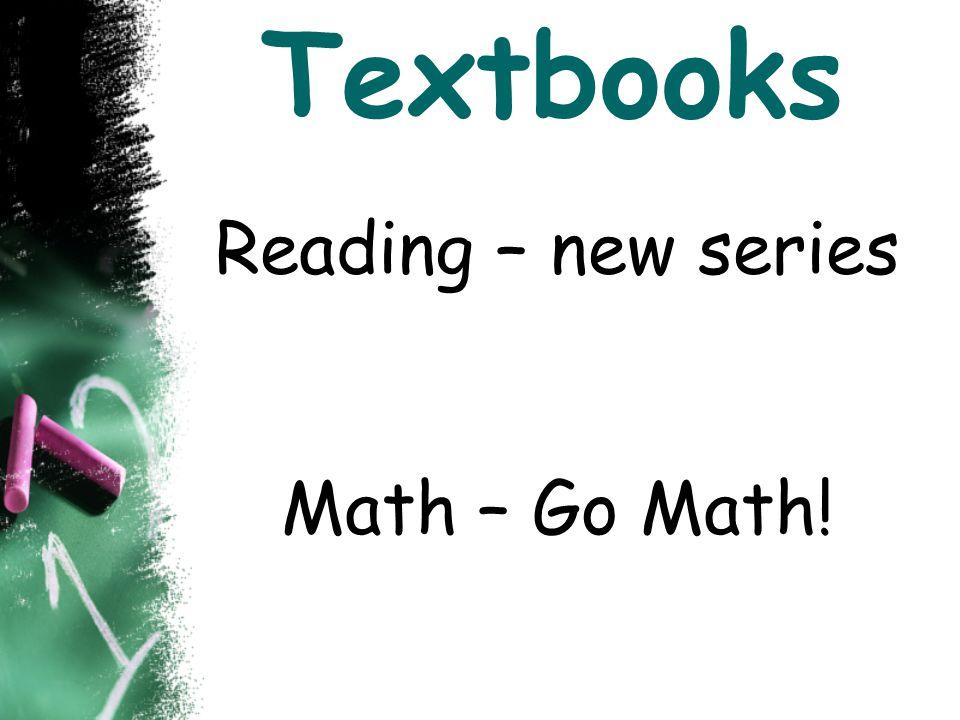 Textbooks Reading – new series Math – Go Math!