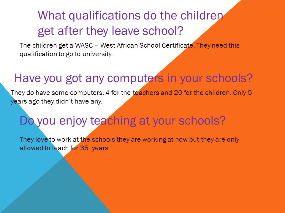 What qualifications do the children get after they leave school.