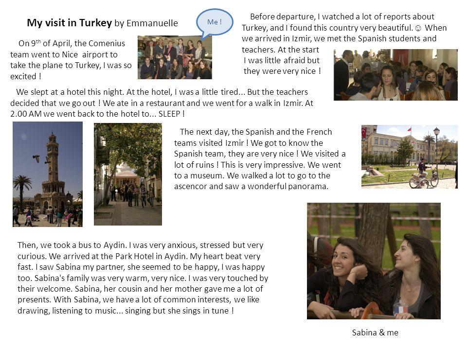 My visit in Turkey by Emmanuelle On 9 th of April, the Comenius team went to Nice airport to take the plane to Turkey, I was so excited .