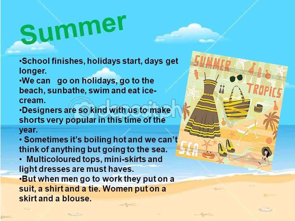 Summer School finishes, holidays start, days get longer.