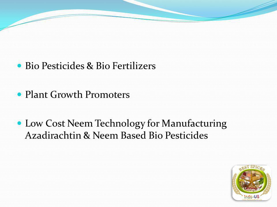 Bio Pesticides & Bio Fertilizers Plant Growth Promoters Low Cost Neem Technology for Manufacturing Azadirachtin & Neem Based Bio Pesticides