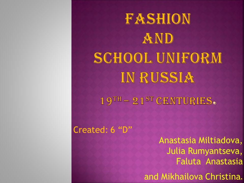 Created: 6 D Anastasia Miltiadova, Julia Rumyantseva, Faluta Anastasia and Mikhailova Christina.