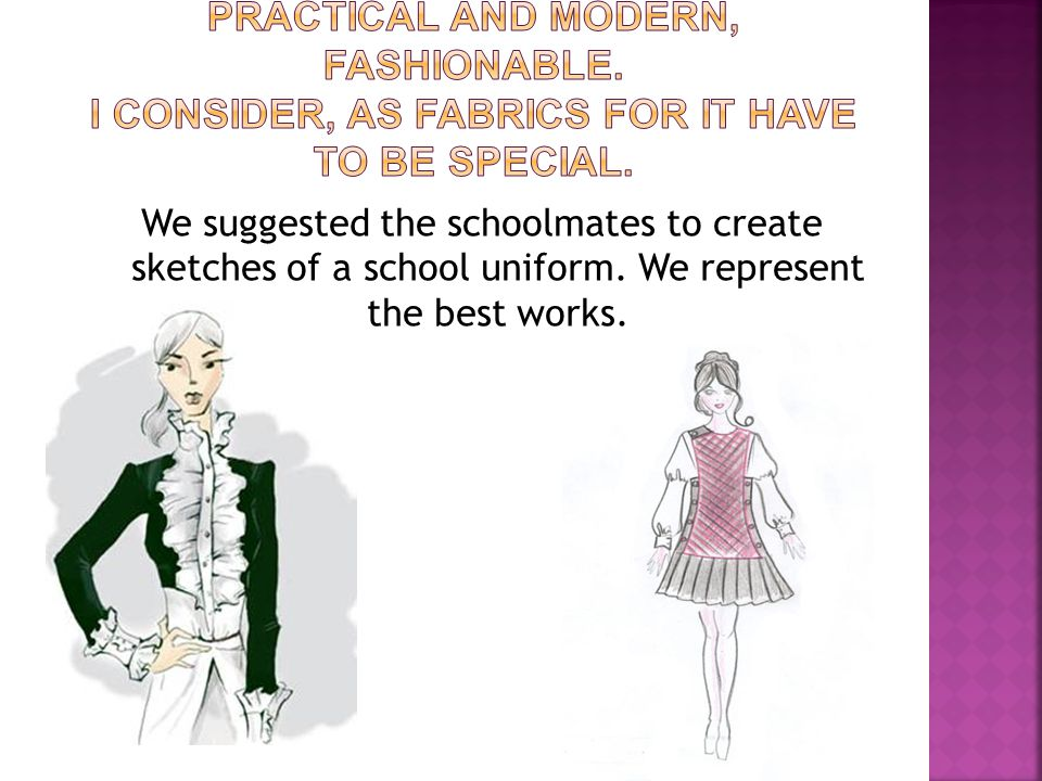 We suggested the schoolmates to create sketches of a school uniform. We represent the best works.