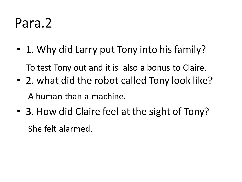 Para.2 1. Why did Larry put Tony into his family.