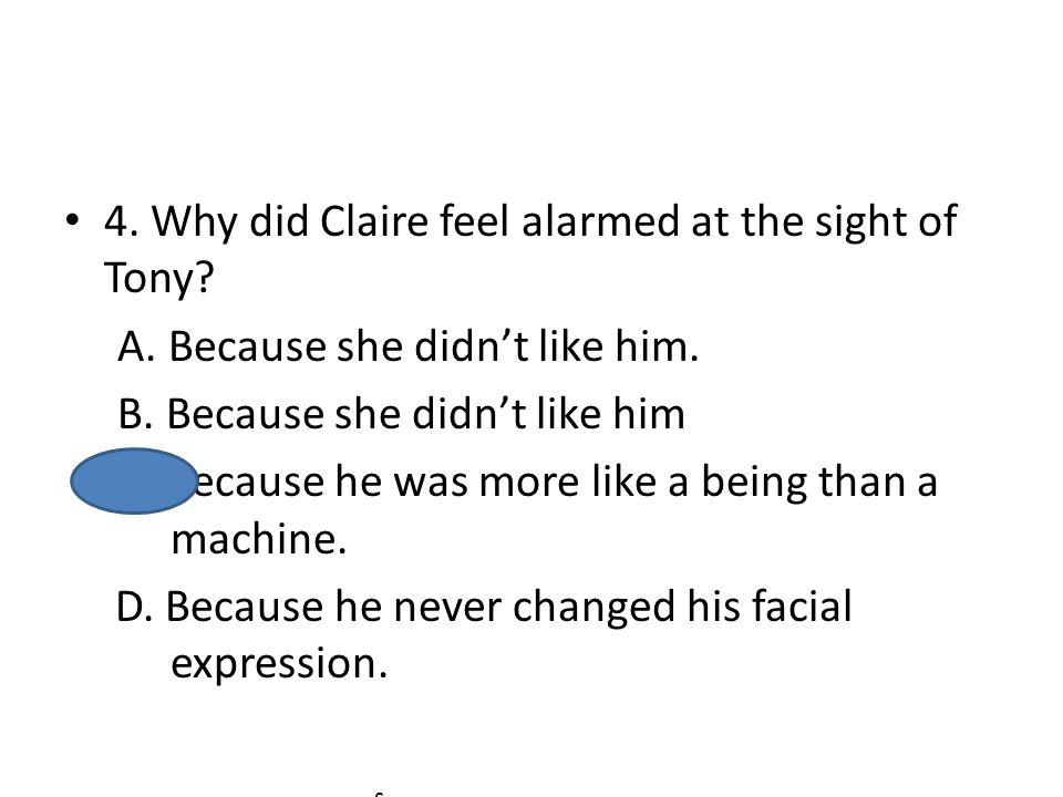4. Why did Claire feel alarmed at the sight of Tony.