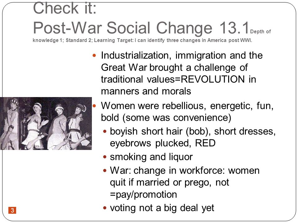 3 Check it: Post-War Social Change 13.1 Depth of knowledge 1; Standard 2; Learning Target: I can identify three changes in America post WWI.