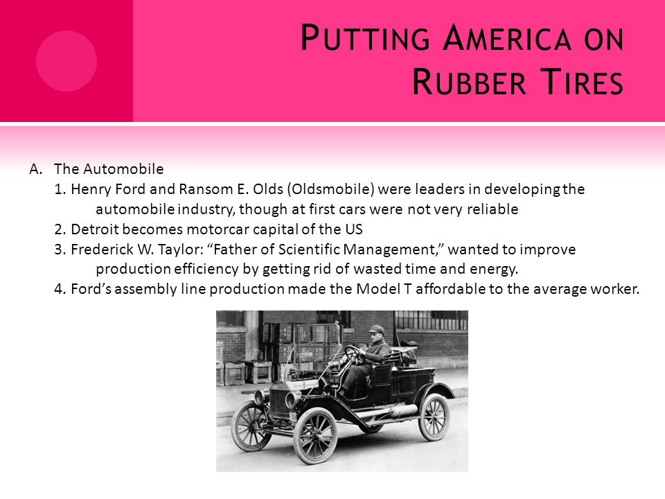 P UTTING A MERICA ON R UBBER T IRES A.The Automobile 1.