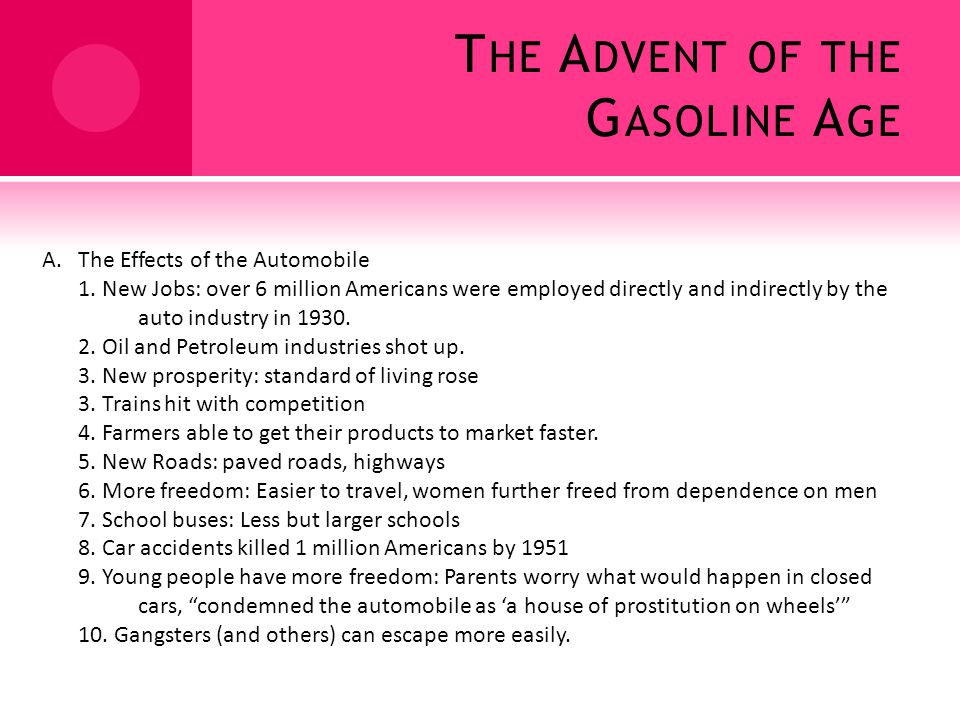 T HE A DVENT OF THE G ASOLINE A GE A.The Effects of the Automobile 1.