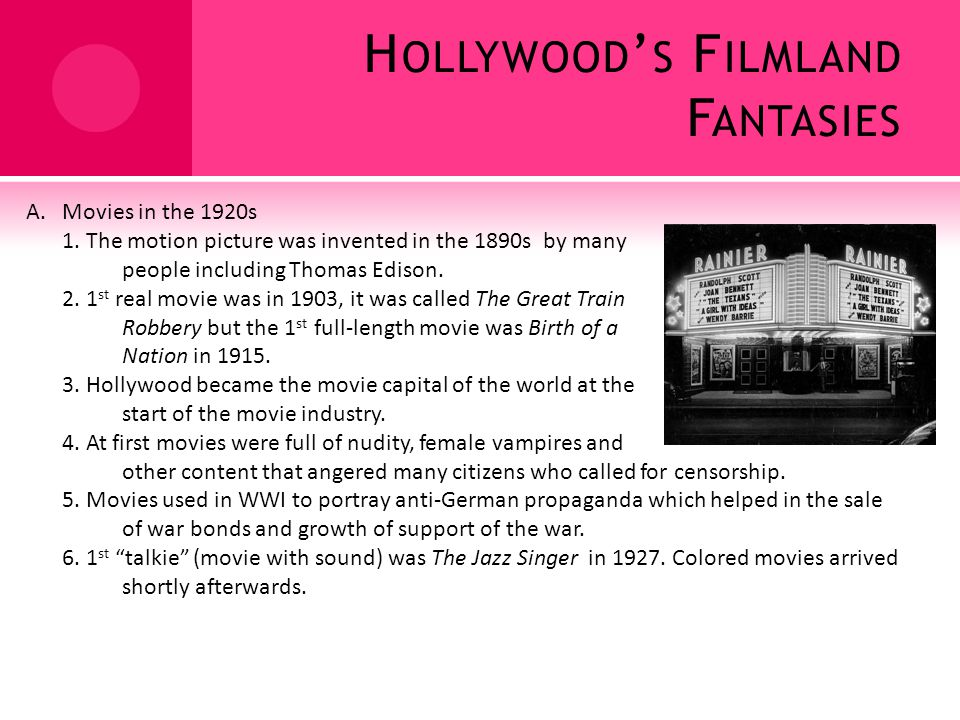 H OLLYWOOD S F ILMLAND F ANTASIES A.Movies in the 1920s 1.