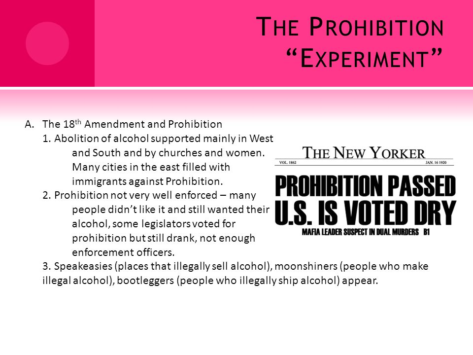 T HE P ROHIBITION E XPERIMENT A.The 18 th Amendment and Prohibition 1.