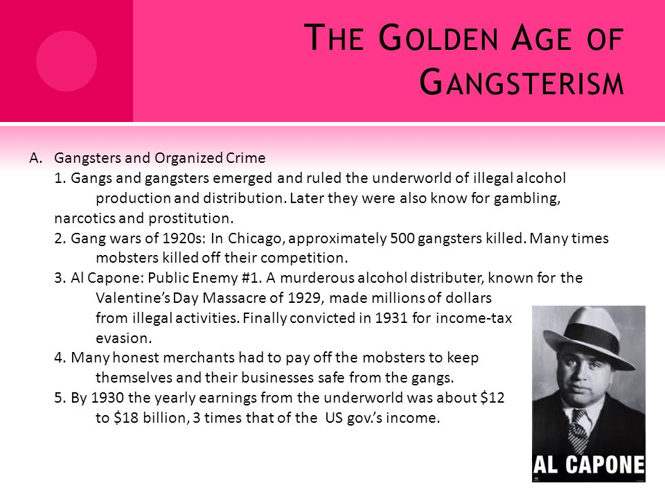 T HE G OLDEN A GE OF G ANGSTERISM A.Gangsters and Organized Crime 1.