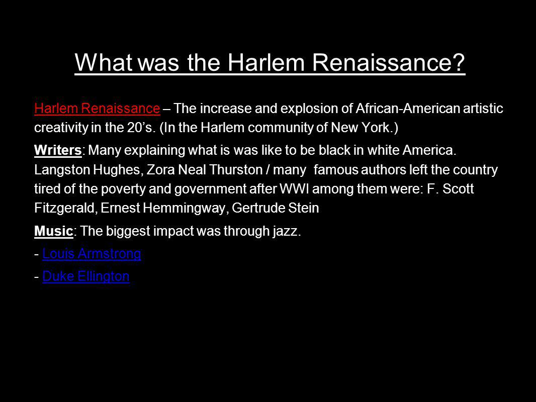 What was the Harlem Renaissance? Harlem Renaissance – The increase and explosion of African-American artistic creativity in the 20s. (In the Harlem co