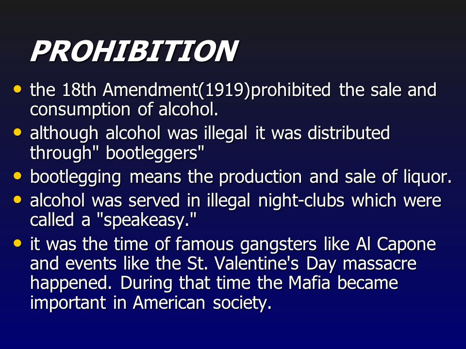 The Jazz Age Prohibition was in effect Prohibition was in effect Dances such as the Charleston were popular Dances such as the Charleston were popular