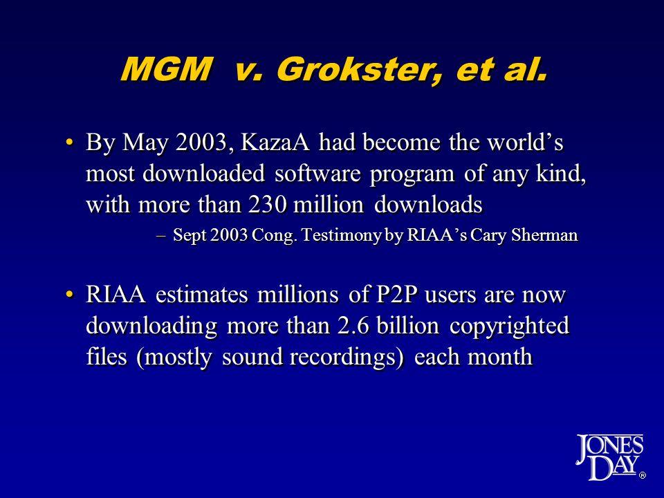 MGM v.Grokster, et al.