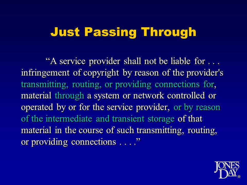 Just Passing Through A service provider shall not be liable for...