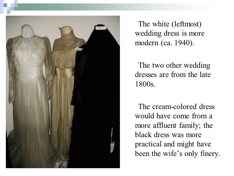 The white (leftmost) wedding dress is more modern (ca.