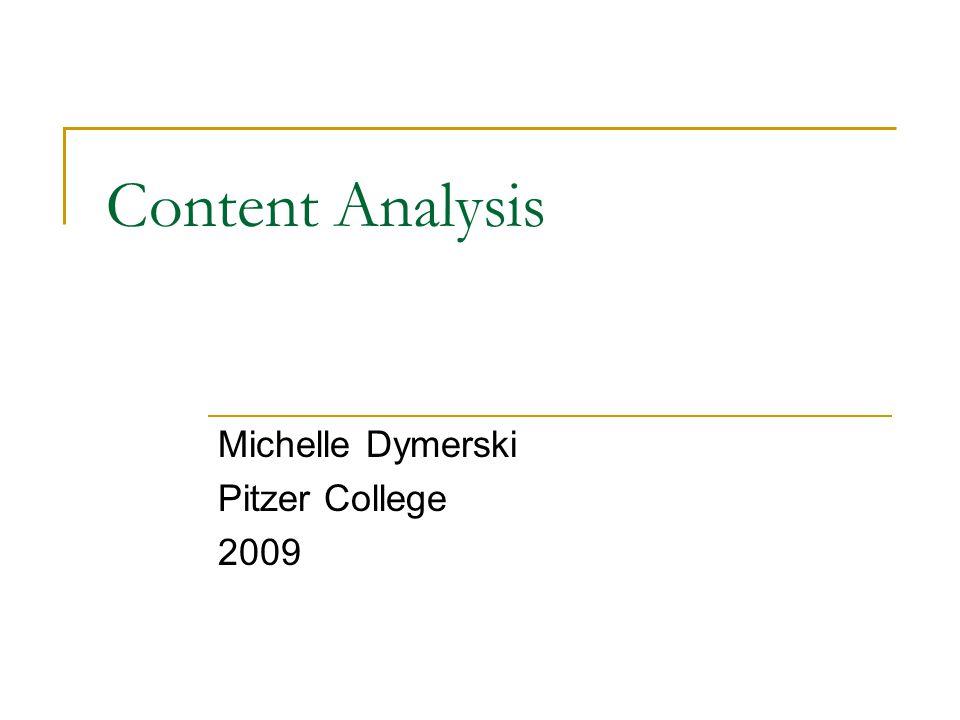 Content Analysis Michelle Dymerski Pitzer College 2009