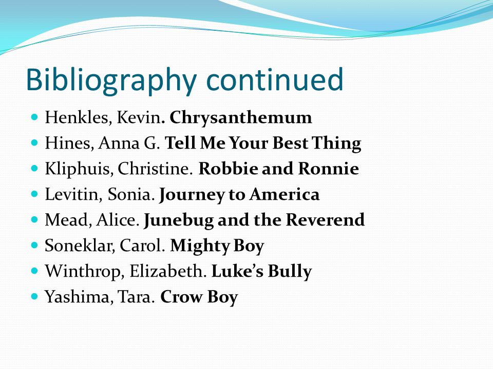 Bibliography continued Henkles, Kevin.Chrysanthemum Hines, Anna G.