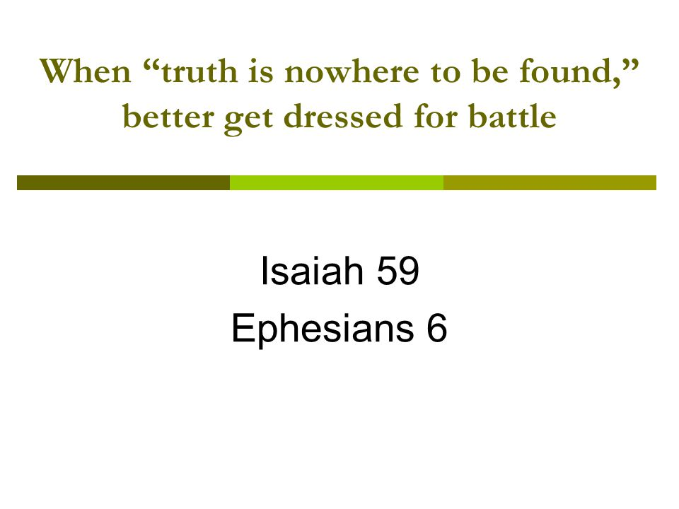 Isaiah 59: 1-16a lies sin iniquities no justic e no integrity empty arguments evil thoughts feet rush into sin no peace righteousness stands at a distance honesty cannot enter truth has stumbled in the streets