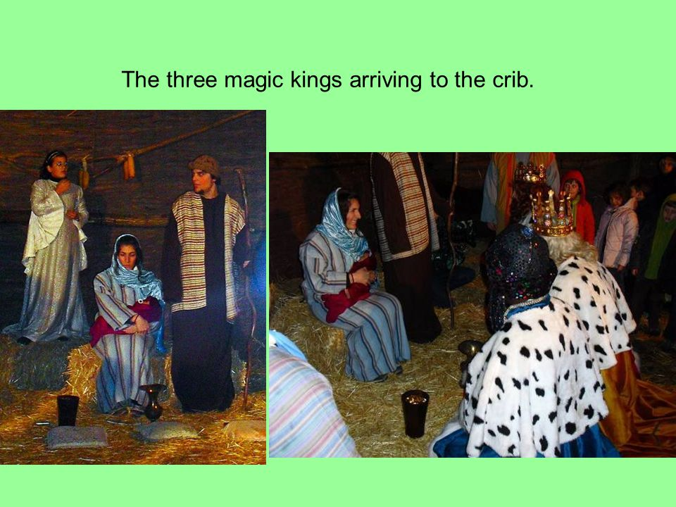 The three magic kings arriving to the crib.