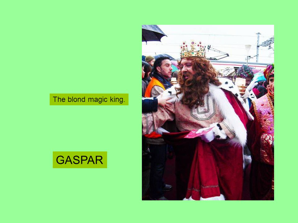 The blond magic king. GASPAR